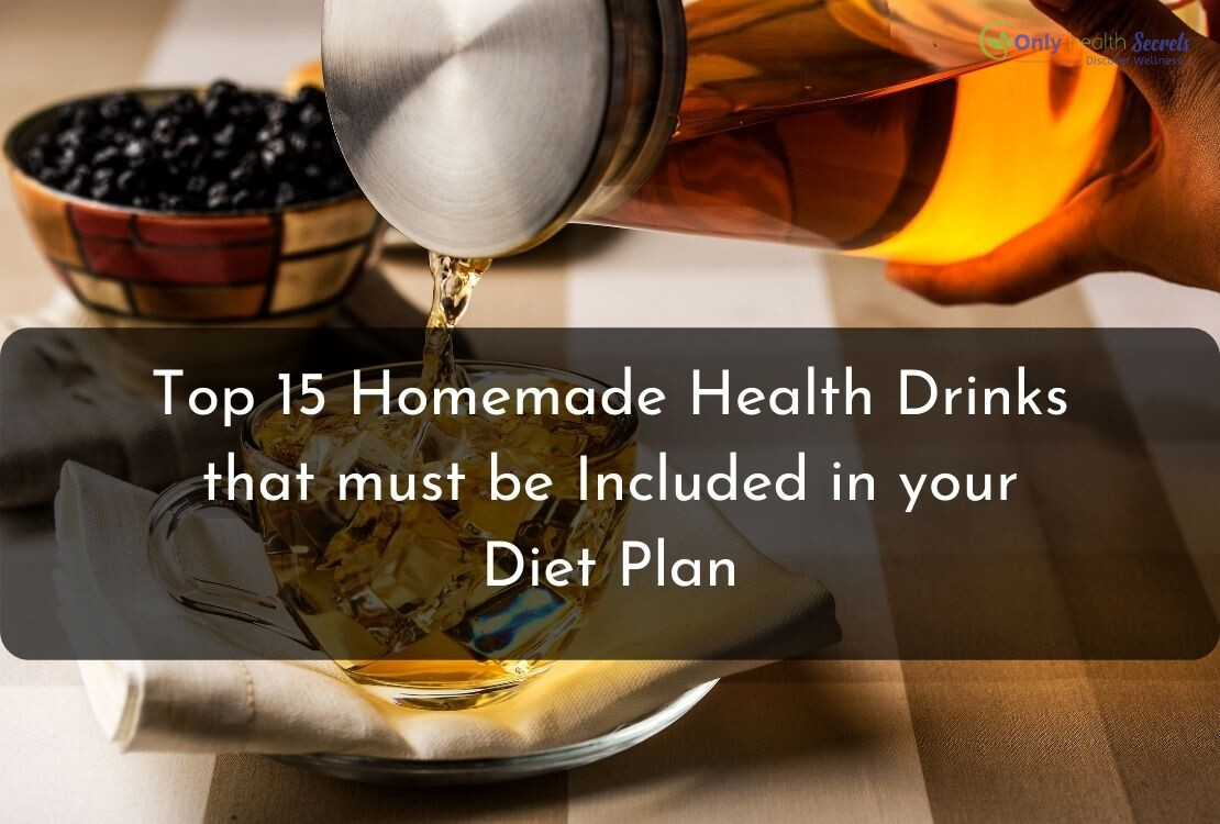 Top 15 Homemade Health Drinks that must be Included in your Diet Plan